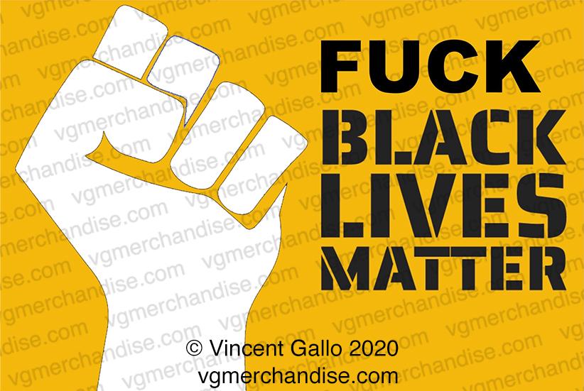 "29. ""FUCK BLACK LIVES MATTER""  Vincent Gallo 2020 (print detail)"
