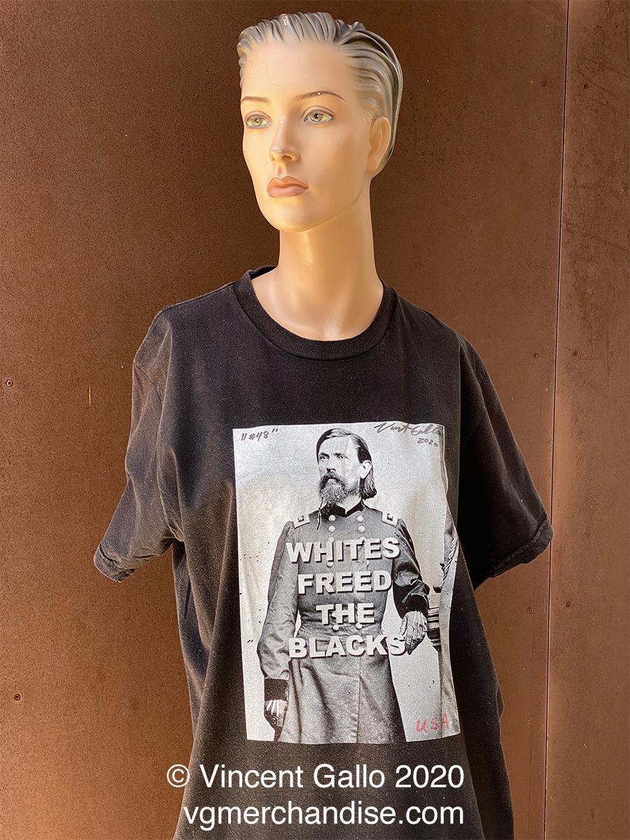 "48. ""WHITES FREED THE BLACKS""  Vincent Gallo 2020 (modeled)"