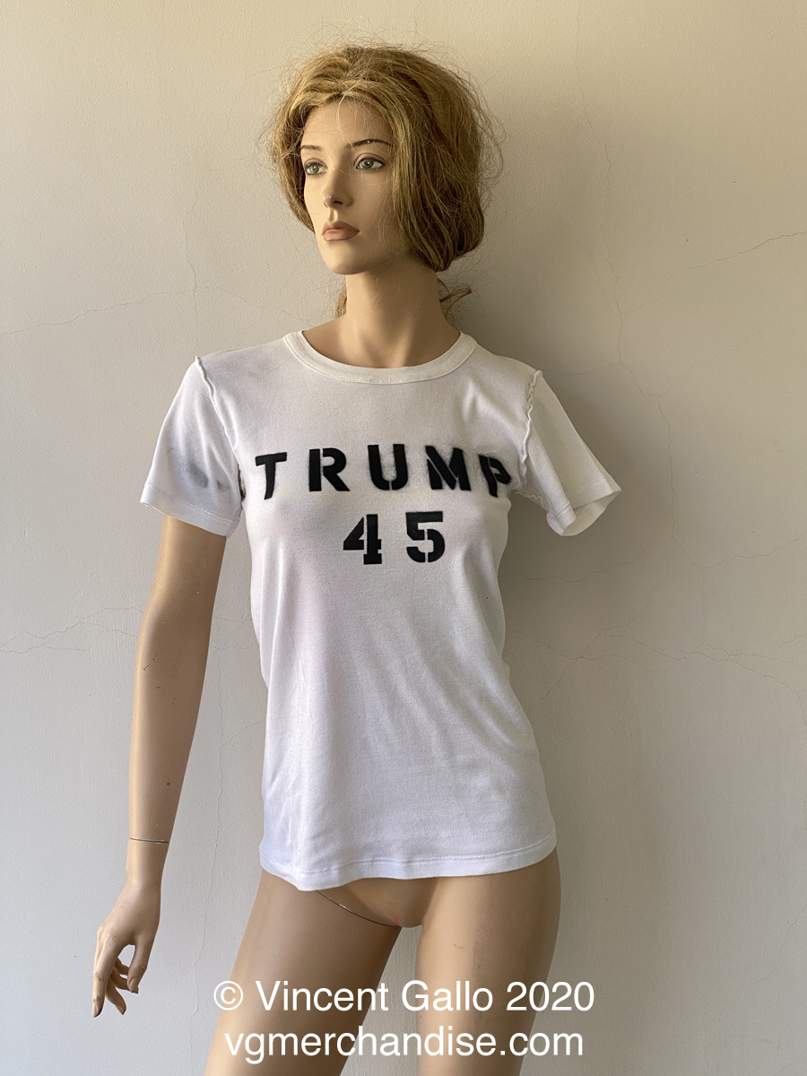 """Trump 45 , Trump 45, Trump 45""  Vincent Gallo. 2020 (full view modeled)"