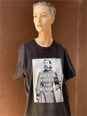 "48. ""WHITES FREED THE BLACKS""  Vincent Gallo 2020 one-of-a-kind, hand made T-shirt"