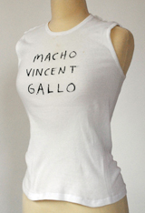 Vincent Gallo T-Shirt: Macho (handmade and signed by Vincent Gallo)